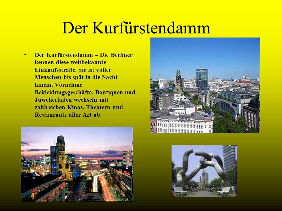 Der Kurfürstendamm Der Kurfürstendamm – Die Berliner kennen diese weltbekannte Einkaufsstraße. Sie ist voller Menschen bis spät in die Nacht hinein. V