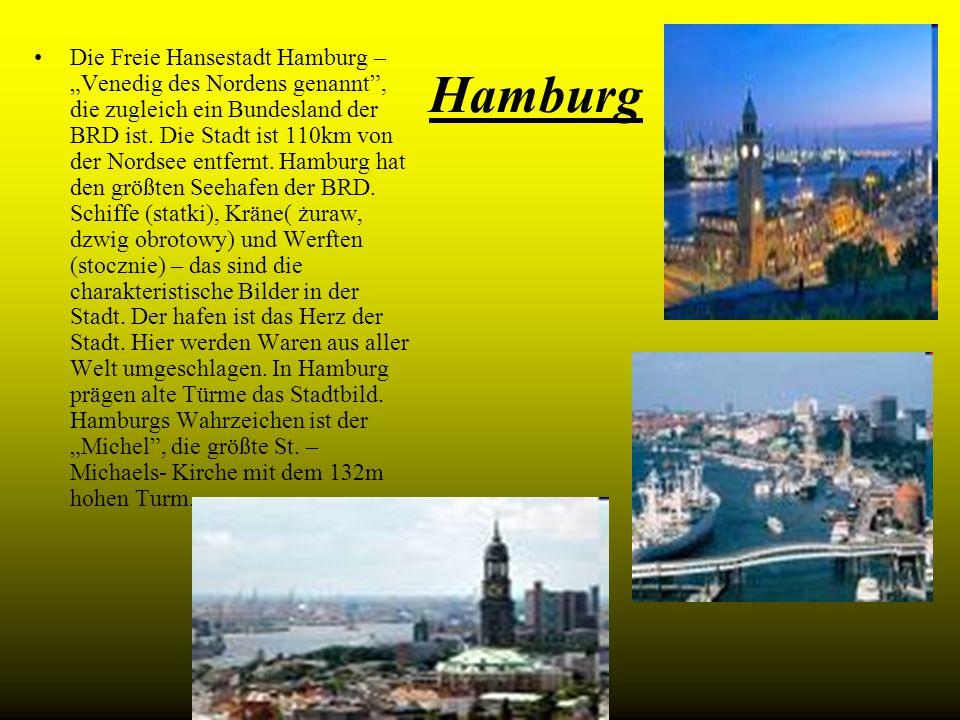 Hamburg Die Freie Hansestadt Hamburg – Venedig des Nordens genannt, die zugleich ein Bundesland der BRD ist. Die Stadt ist 110km von der Nordsee entfe