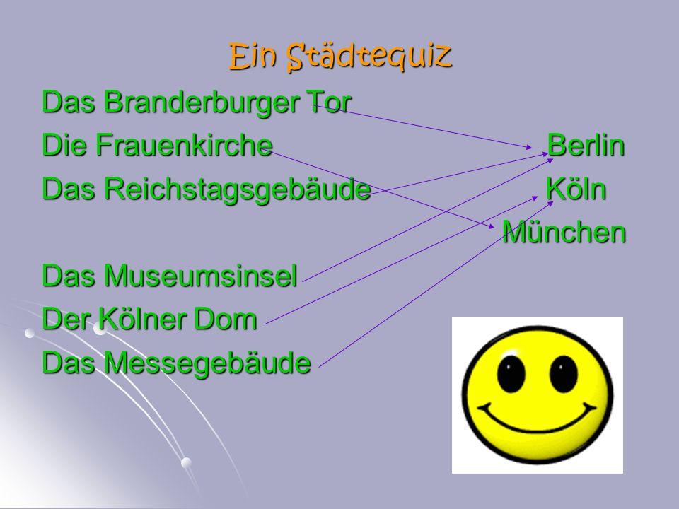 Ein Städtequiz Das Branderburger Tor Die Frauenkirche Berlin Das Reichstagsgebäude Köln München München Das Museumsinsel Der Kölner Dom Das Messegebäu