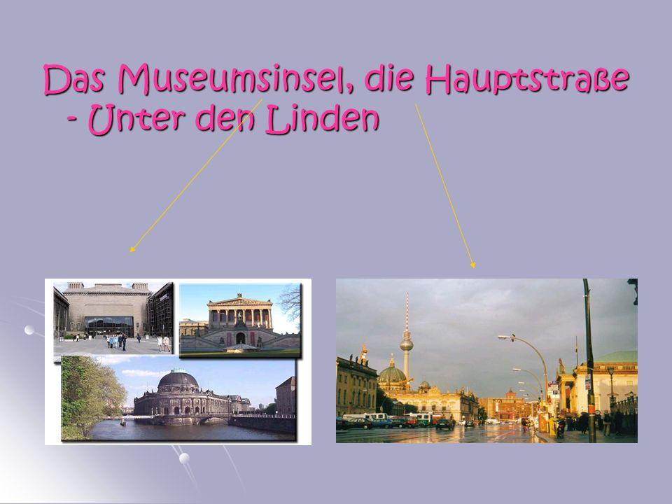 Das Museumsinsel, die Hauptstraße - Unter den Linden