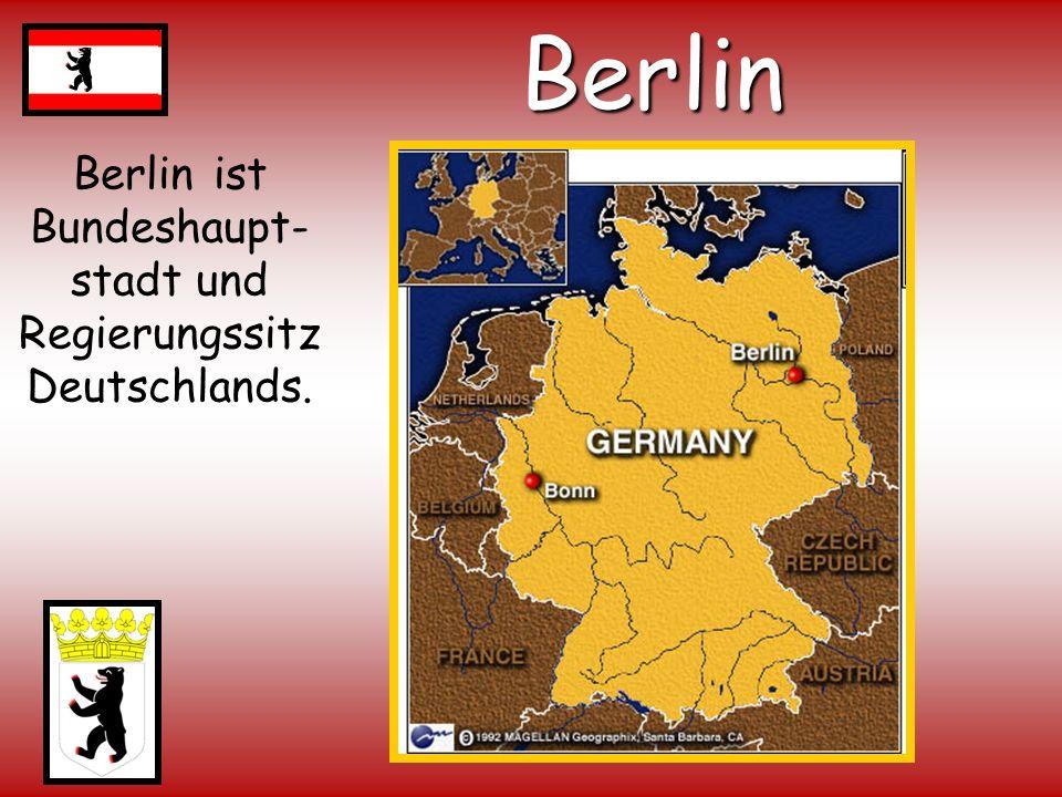 Berlin Berlin ist Bundeshaupt- stadt und Regierungssitz Deutschlands.