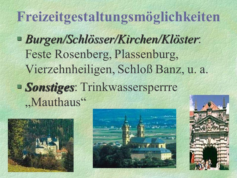 Freizeitgestaltungsmöglichkeiten §Burgen/Schlösser/Kirchen/Klöster §Burgen/Schlösser/Kirchen/Klöster: Feste Rosenberg, Plassenburg, Vierzehnheiligen, Schloß Banz, u.