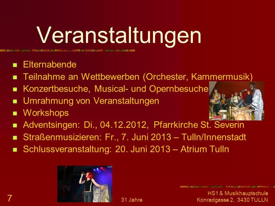 31 Jahre HS1 & Musikhauptschule Konradgasse 2, 3430 TULLN 6 Instrumente Querflöte, Klarinette, Saxophon Trompete, Tenorhorn, Posaune, Horn, Tuba Klavi
