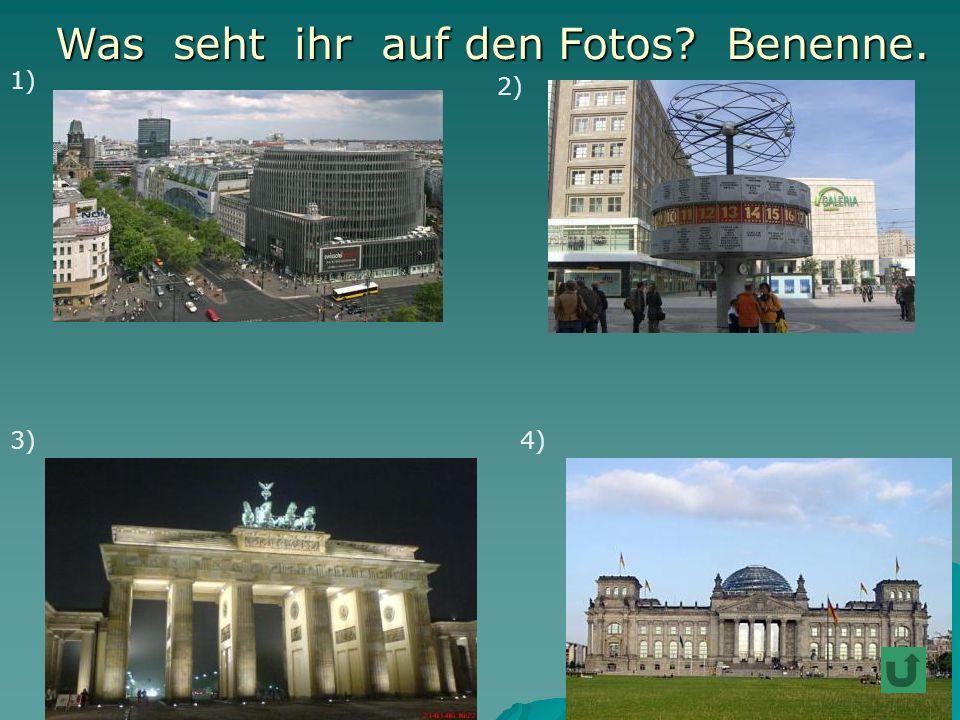 1) 2) 3)4) Was seht ihr auf den Fotos? Benenne. Was seht ihr auf den Fotos? Benenne.