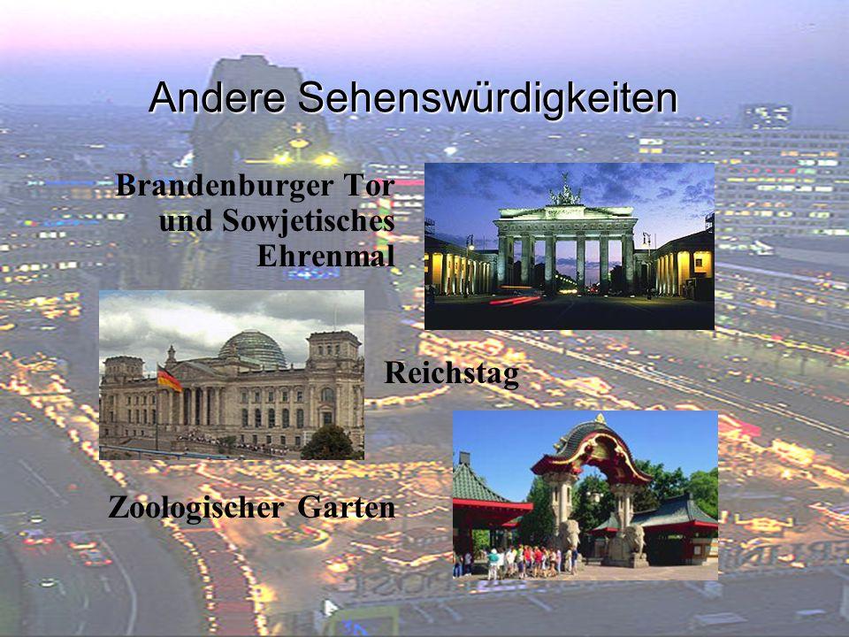 Andere Sehenswürdigkeiten Brandenburger Tor und Sowjetisches Ehrenmal Reichstag Zoologischer Garten