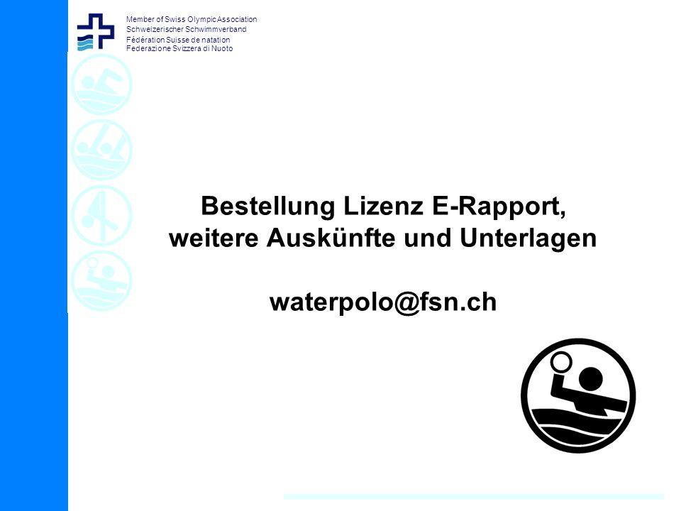 Member of Swiss Olympic Association Schweizerischer Schwimmverband Fédération Suisse de natation Federazione Svizzera di Nuoto Bestellung Lizenz E-Rapport, weitere Auskünfte und Unterlagen waterpolo@fsn.ch