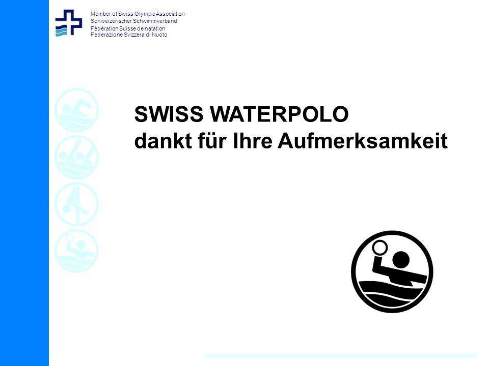 Member of Swiss Olympic Association Schweizerischer Schwimmverband Fédération Suisse de natation Federazione Svizzera di Nuoto SWISS WATERPOLO dankt für Ihre Aufmerksamkeit
