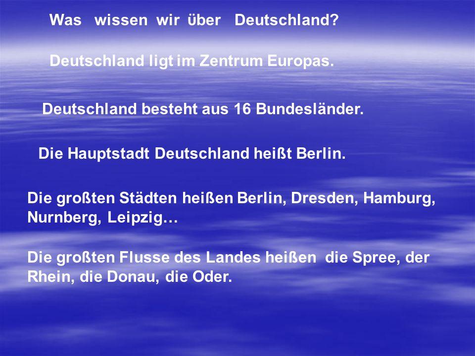 Deutschland ligt im Zentrum Europas. Deutschland besteht aus 16 Bundesländer. Die Hauptstadt Deutschland heißt Berlin. Die großten Städten heißen Berl