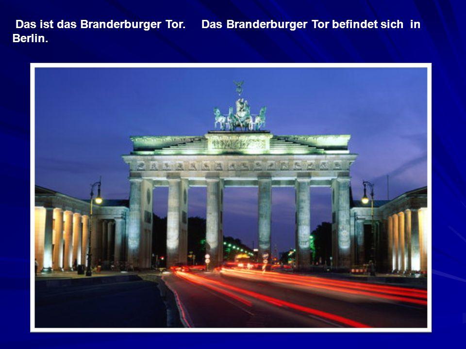 Das ist das Branderburger Tor. Das Branderburger Tor befindet sich in Berlin.