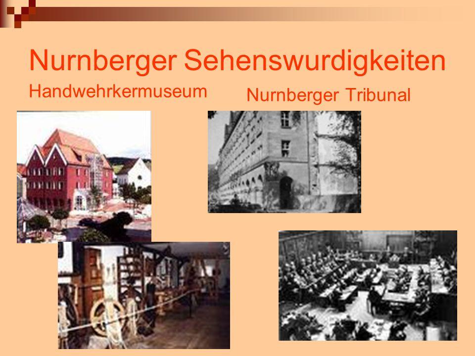 Nurnberger Sehenswurdigkeiten Handwehrkermuseum Nurnberger Tribunal