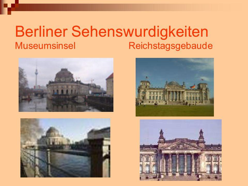 Berliner Sehenswurdigkeiten MuseumsinselReichstagsgebaude