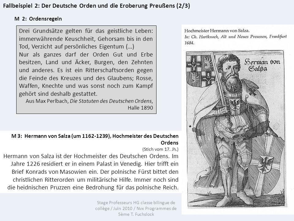 Stage Professeurs HG classe bilingue de collège / Juin 2010 / Nvx Programmes de 5ème T. Fuchslock Fallbeispiel 2: Der Deutsche Orden und die Eroberung