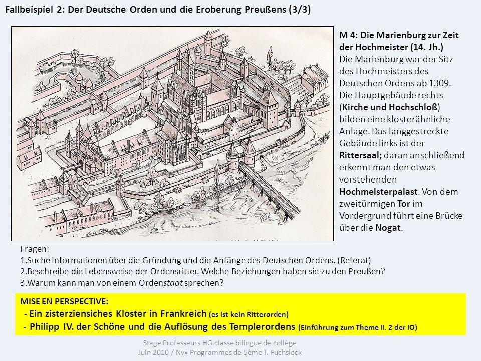 Stage Professeurs HG classe bilingue de collège Juin 2010 / Nvx Programmes de 5ème T. Fuchslock Fallbeispiel 2: Der Deutsche Orden und die Eroberung P