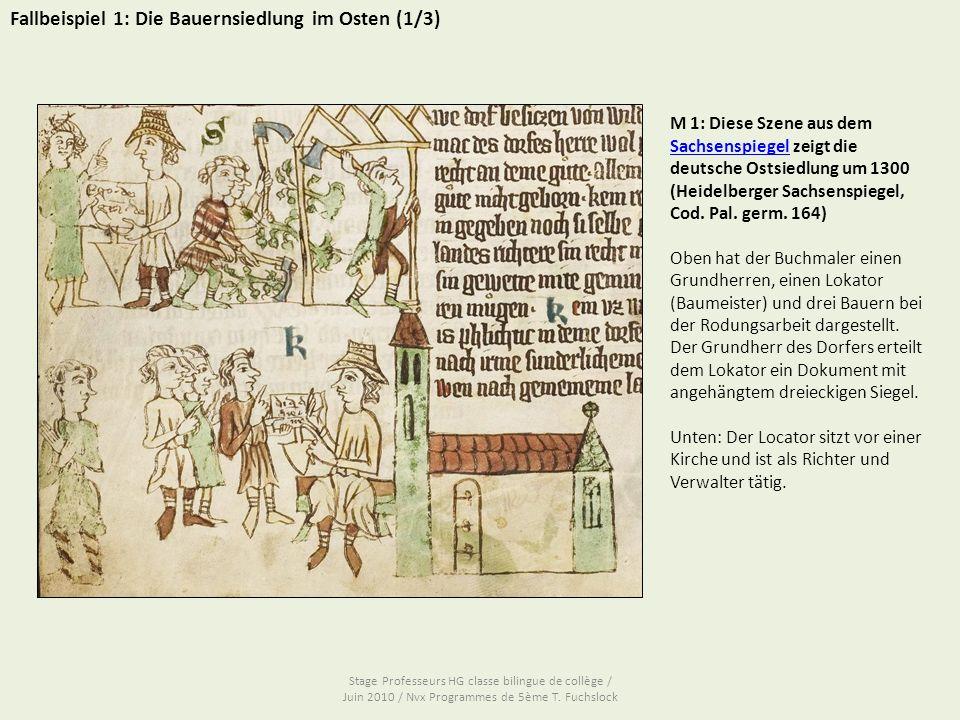 Fallbeispiel 1: Die Bauernsiedlung im Osten (1/3) M 1: Diese Szene aus dem Sachsenspiegel zeigt die deutsche Ostsiedlung um 1300 Sachsenspiegel (Heidelberger Sachsenspiegel, Cod.