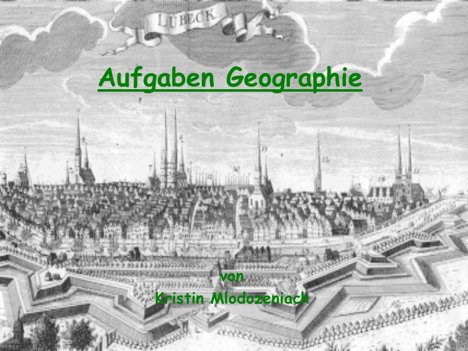 Aufgaben Geographie von Kristin Mlodozeniack