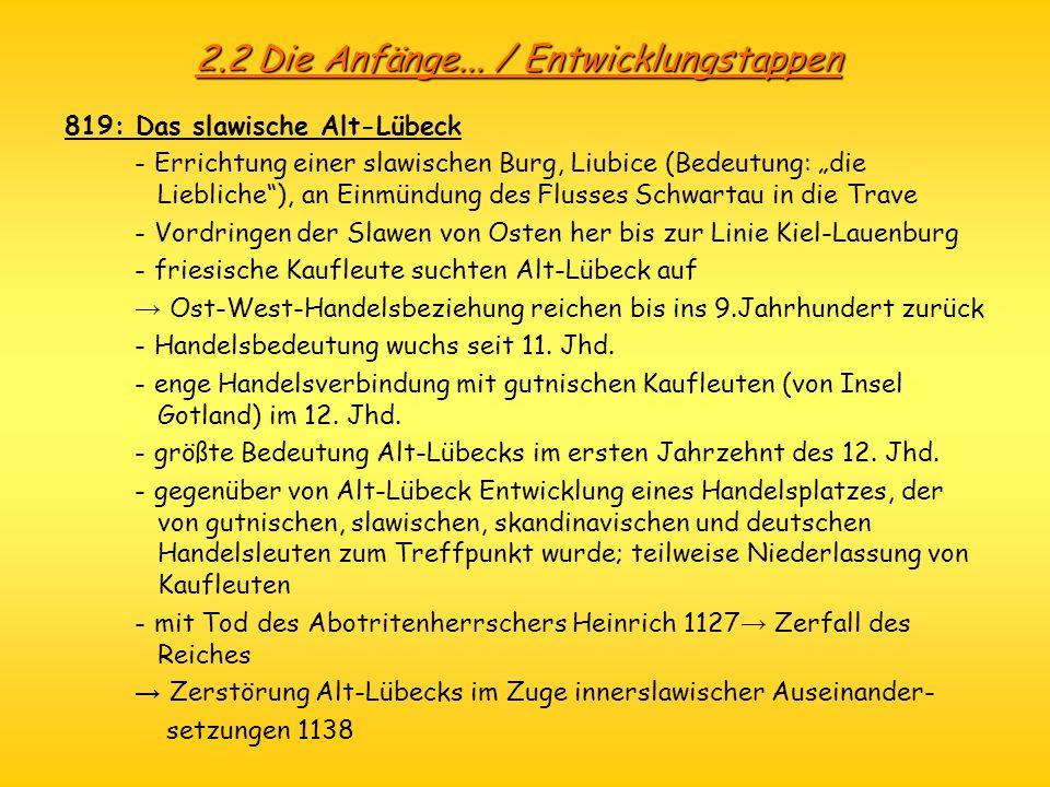 2.2 Die Anfänge... / Entwicklungstappen 819: Das slawische Alt-Lübeck - Errichtung einer slawischen Burg, Liubice (Bedeutung: die Liebliche), an Einmü