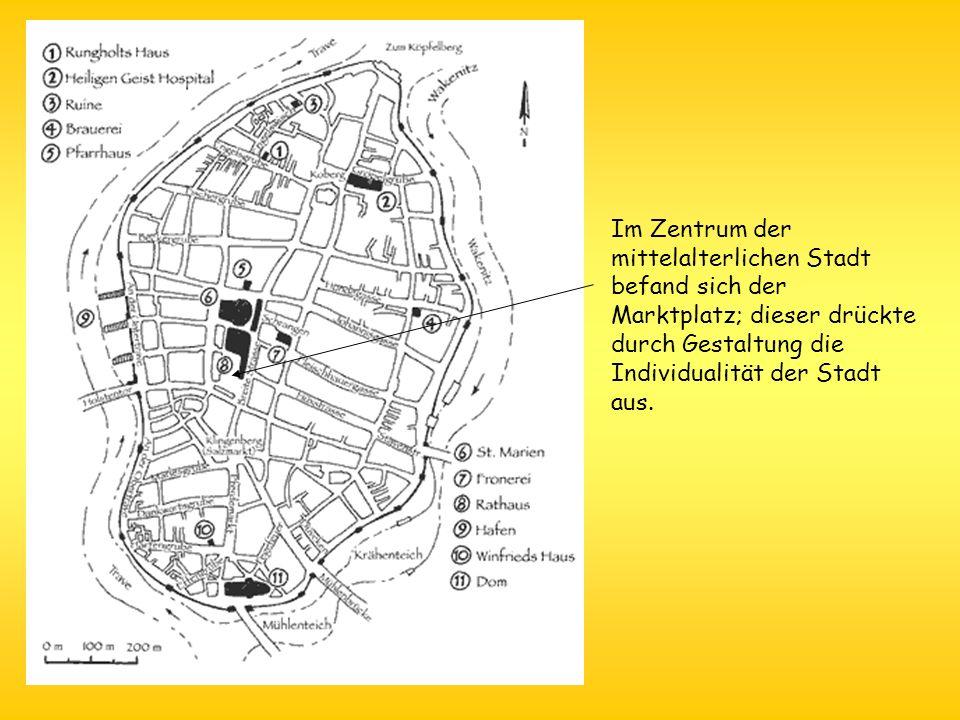 Im Zentrum der mittelalterlichen Stadt befand sich der Marktplatz; dieser drückte durch Gestaltung die Individualität der Stadt aus.