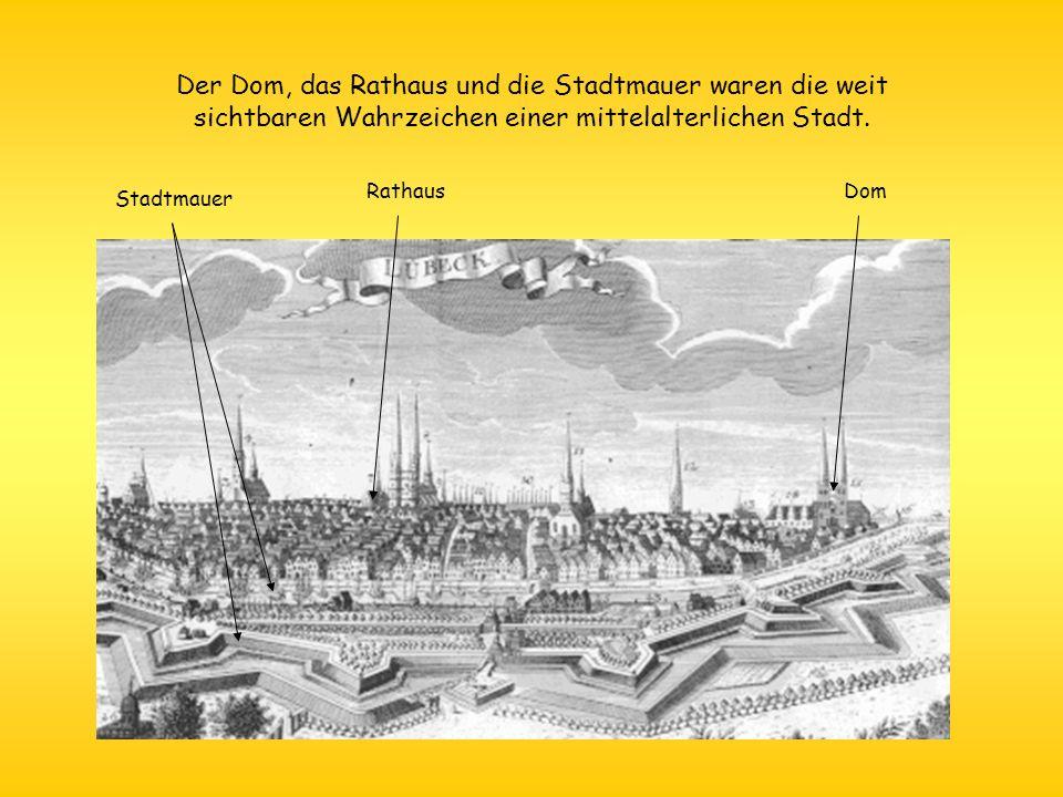 Der Dom, das Rathaus und die Stadtmauer waren die weit sichtbaren Wahrzeichen einer mittelalterlichen Stadt. Stadtmauer RathausDom
