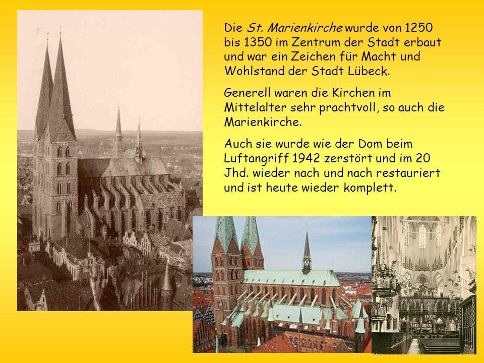 Die St. Marienkirche wurde von 1250 bis 1350 im Zentrum der Stadt erbaut und war ein Zeichen für Macht und Wohlstand der Stadt Lübeck. Generell waren