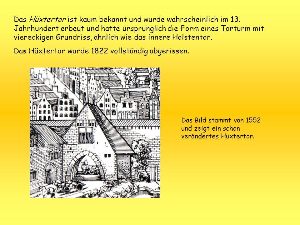 Das Hüxtertor ist kaum bekannt und wurde wahrscheinlich im 13. Jahrhundert erbeut und hatte ursprünglich die Form eines Torturm mit viereckigen Grundr