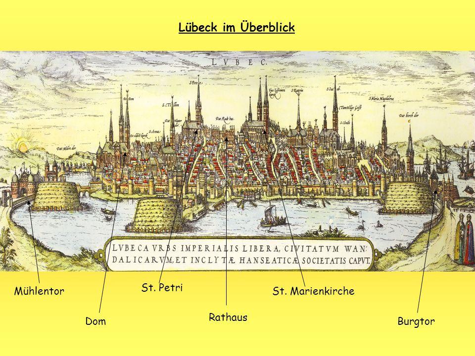 Lübeck im Überblick Mühlentor Dom St. Petri Rathaus St. Marienkirche Burgtor