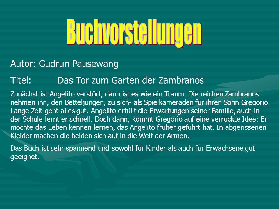 Autor: Gudrun Pausewang Titel: Das Tor zum Garten der Zambranos Zunächst ist Angelito verstört, dann ist es wie ein Traum: Die reichen Zambranos nehme