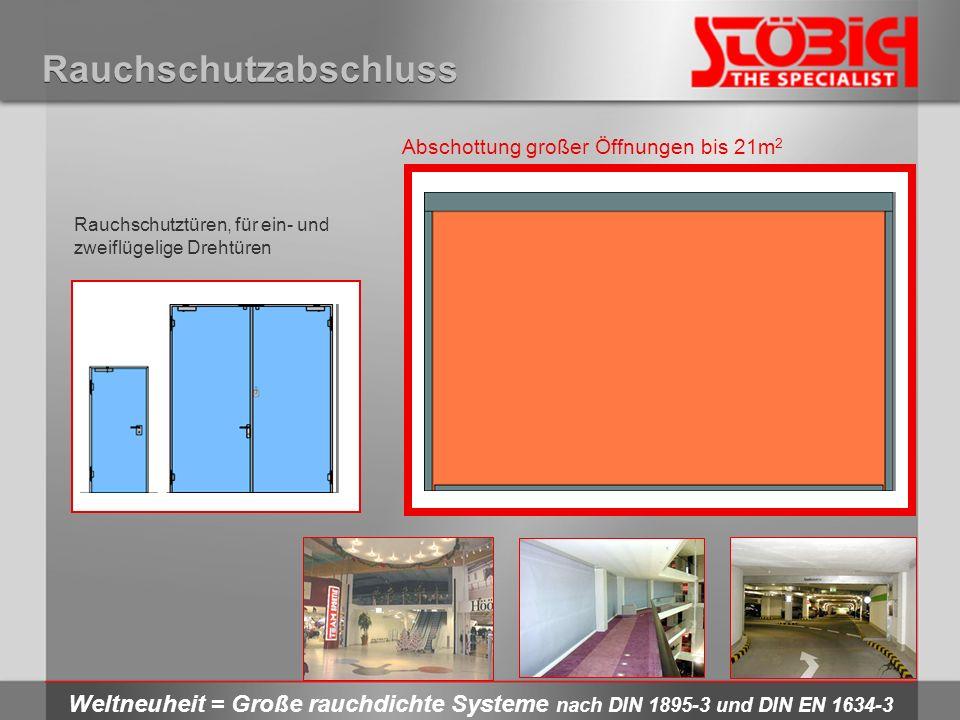 Rauchschutzabschluss Rauchschutztüren, für ein- und zweiflügelige Drehtüren Abschottung großer Öffnungen bis 21m 2 Weltneuheit = Große rauchdichte Sys