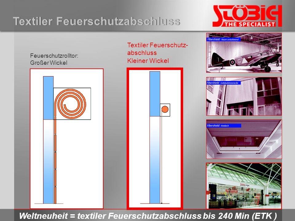 Textiler Feuerschutzabschluss Feuerschutzrolltor: Großer Wickel Textiler Feuerschutz- abschluss Kleiner Wickel Weltneuheit = textiler Feuerschutzabsch
