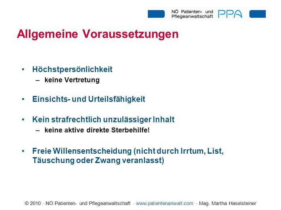 © 2010 · NÖ Patienten- und Pflegeanwaltschaft · www.patientenanwalt.com · Mag. Martha Haselsteiner Allgemeine Voraussetzungen Höchstpersönlichkeit –ke