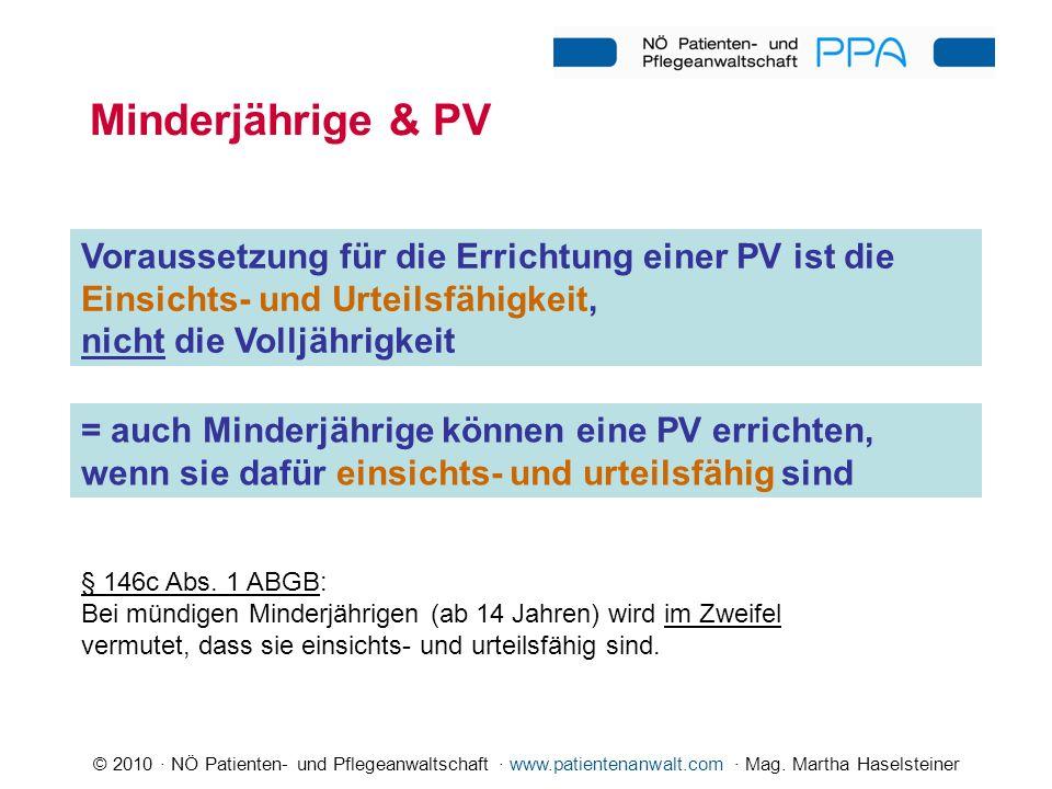 © 2010 · NÖ Patienten- und Pflegeanwaltschaft · www.patientenanwalt.com · Mag. Martha Haselsteiner Minderjährige & PV § 146c Abs. 1 ABGB: Bei mündigen