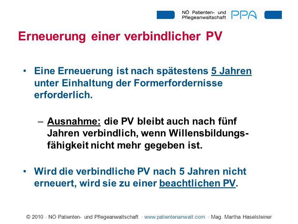 © 2010 · NÖ Patienten- und Pflegeanwaltschaft · www.patientenanwalt.com · Mag. Martha Haselsteiner Erneuerung einer verbindlicher PV Eine Erneuerung i