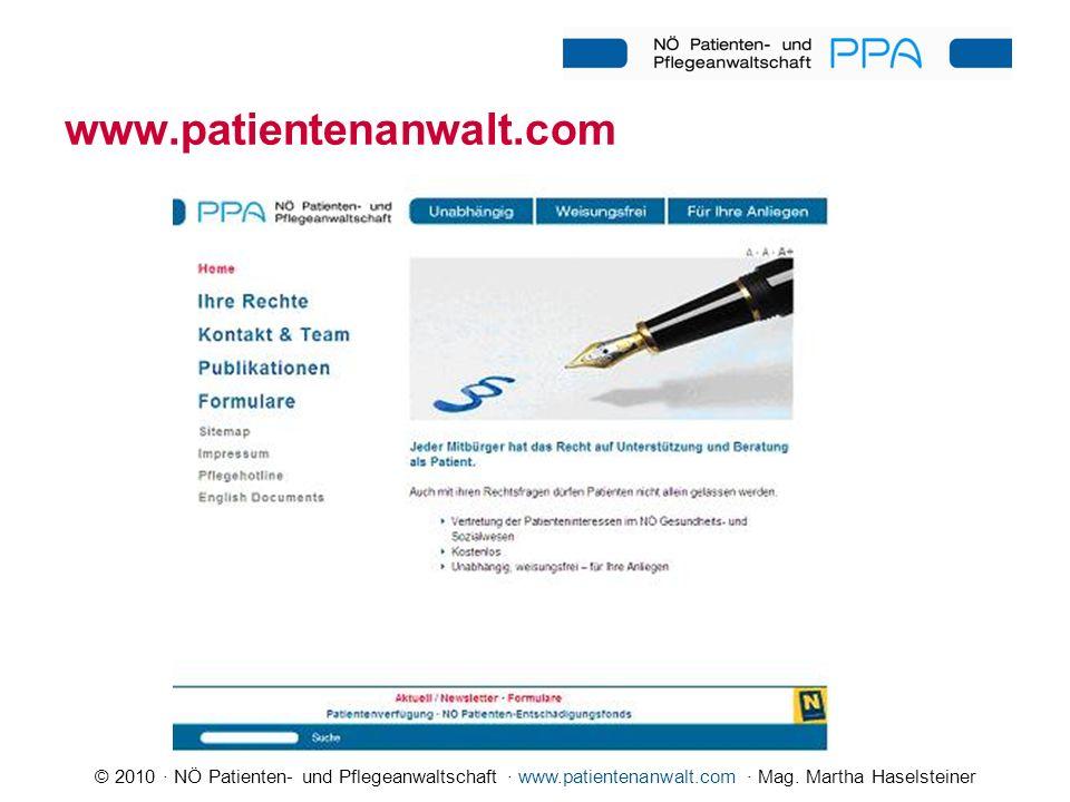 © 2010 · NÖ Patienten- und Pflegeanwaltschaft · www.patientenanwalt.com · Mag. Martha Haselsteiner www.patientenanwalt.com