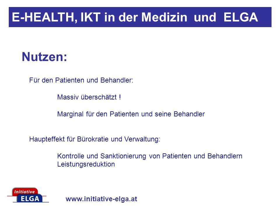 www.initiative-elga.at Nutzen: E-HEALTH, IKT in der Medizin und ELGA Für den Patienten und Behandler: Massiv überschätzt .