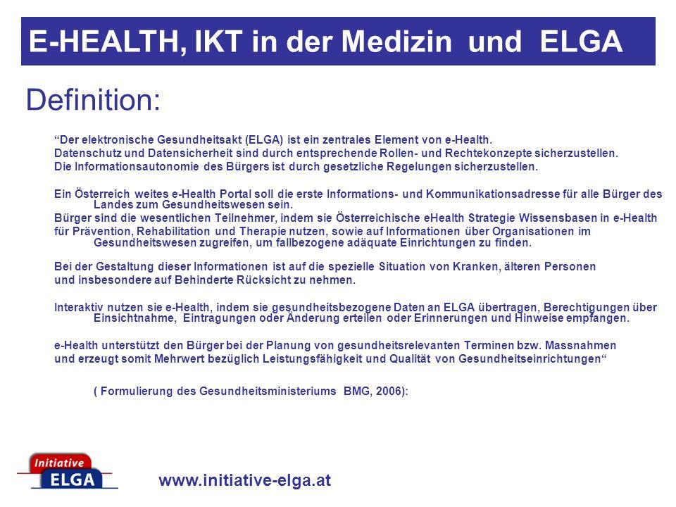 www.initiative-elga.at Definition: Der elektronische Gesundheitsakt (ELGA) ist ein zentrales Element von e-Health.