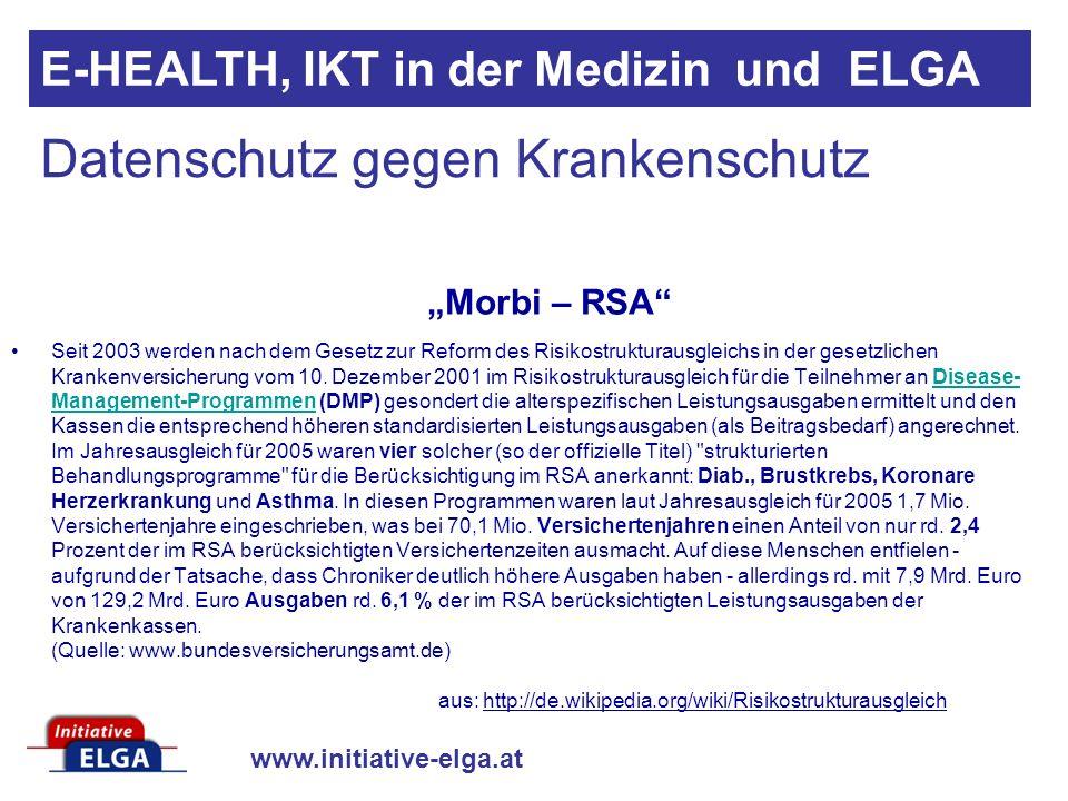 www.initiative-elga.at E-HEALTH, IKT in der Medizin und ELGA Seit 2003 werden nach dem Gesetz zur Reform des Risikostrukturausgleichs in der gesetzlichen Krankenversicherung vom 10.
