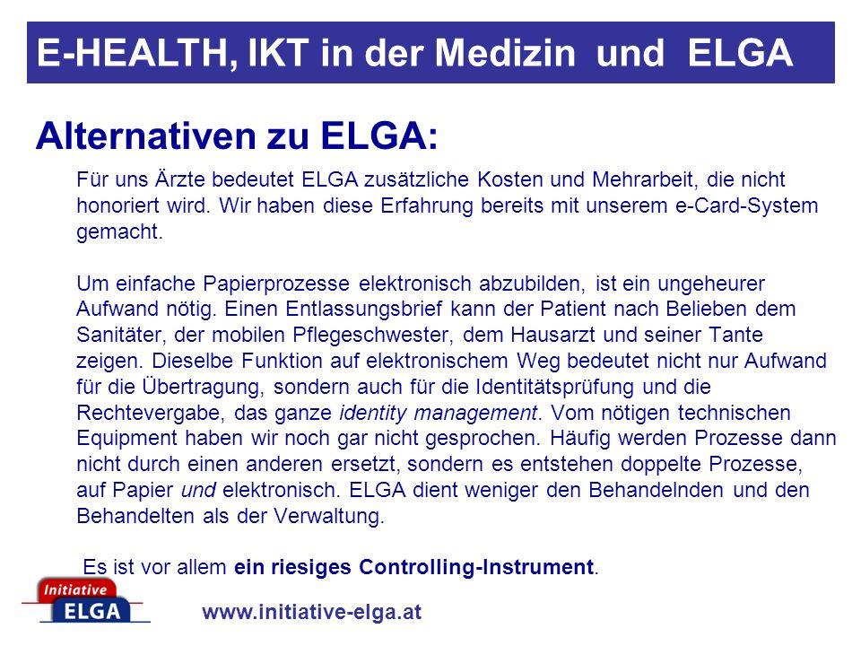 www.initiative-elga.at Für uns Ärzte bedeutet ELGA zusätzliche Kosten und Mehrarbeit, die nicht honoriert wird.