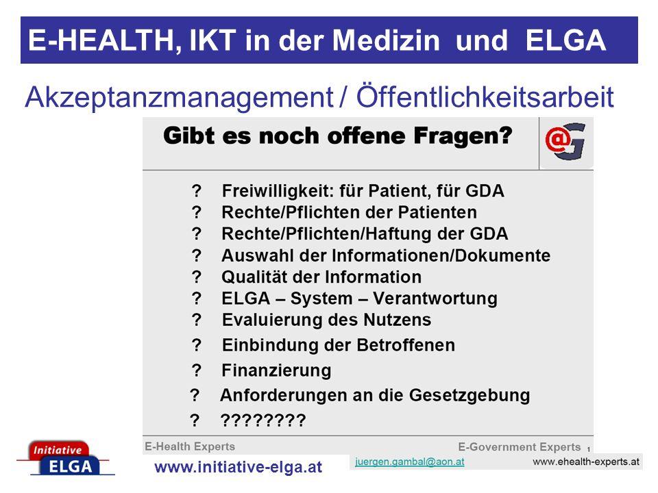 www.initiative-elga.at Akzeptanzmanagement / Öffentlichkeitsarbeit E-HEALTH, IKT in der Medizin und ELGA
