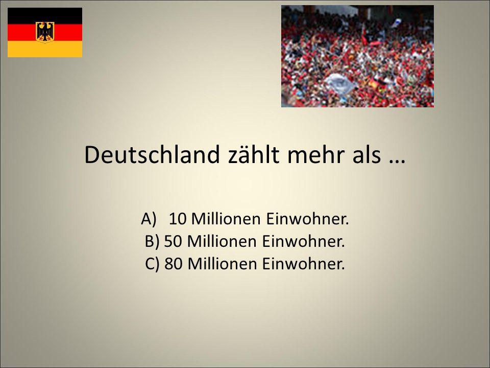 … wird scherzend die heimliche Hauptstadt Deutschlands genannt. A)München. B) Dresden. C) Bonn.