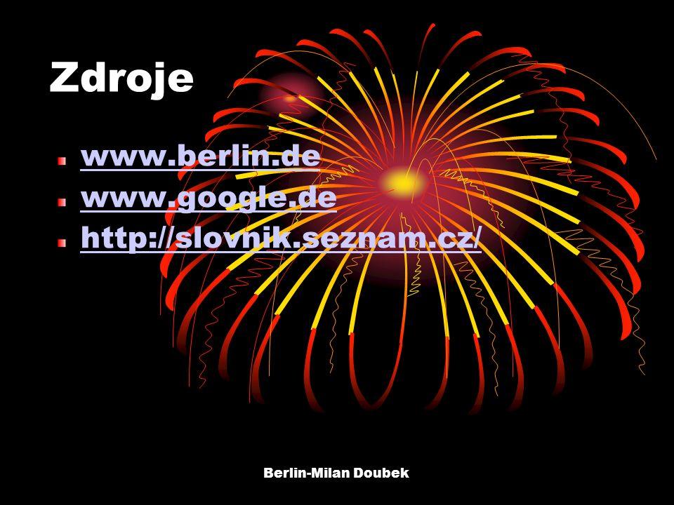 Berlin-Milan Doubek Zdroje www.berlin.de www.google.de http://slovnik.seznam.cz/