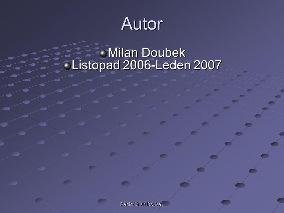 Berlin-Milan Doubek Autor Milan Doubek Listopad 2006-Leden 2007