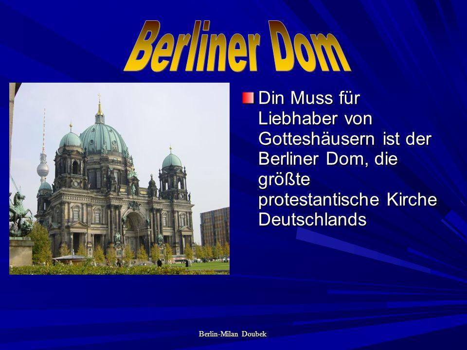 Din Muss für Liebhaber von Gotteshäusern ist der Berliner Dom, die größte protestantische Kirche Deutschlands