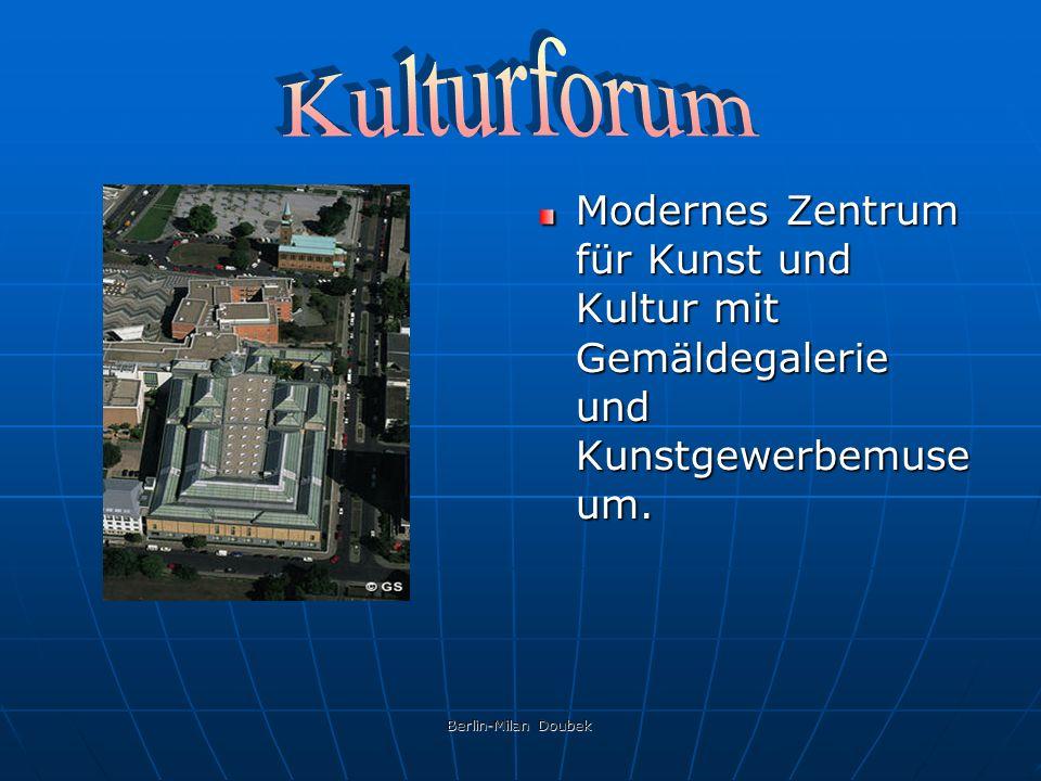 Berlin-Milan Doubek Modernes Zentrum für Kunst und Kultur mit Gemäldegalerie und Kunstgewerbemuse um.