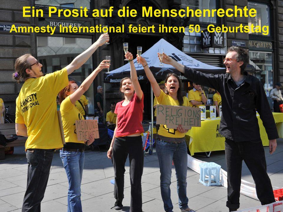 Ein Prosit auf die Menschenr echte Amnesty International feiert ihren 50. Gebur tstag