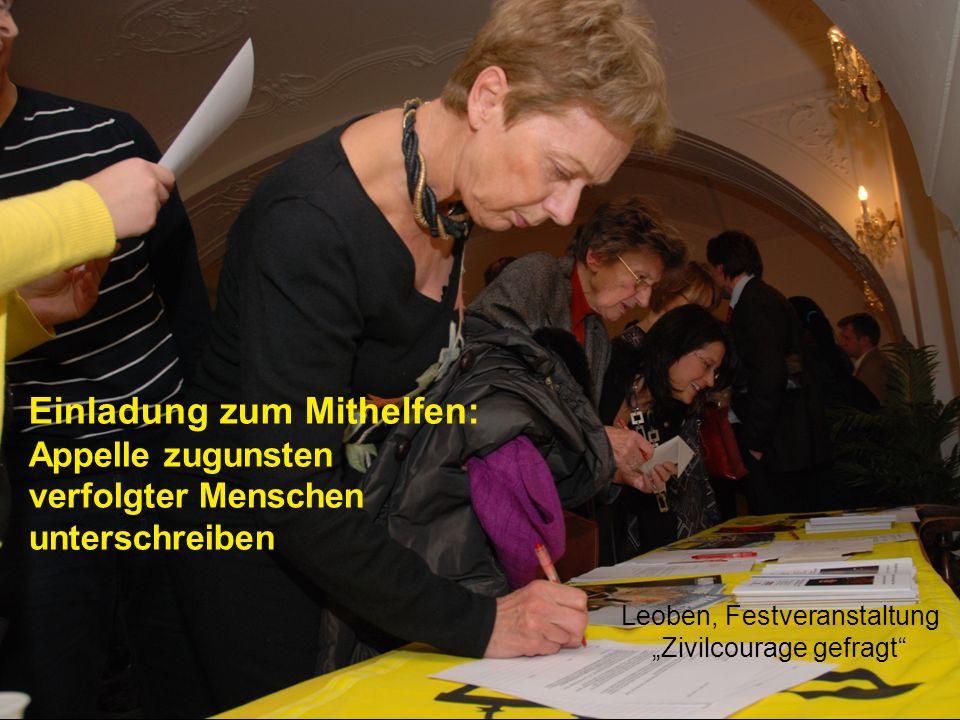 Einladung zum Mithelfen: Appelle zugunsten verfolgter Menschen unterschreiben Leoben, Festveranstaltung Zivilcourage gefragt