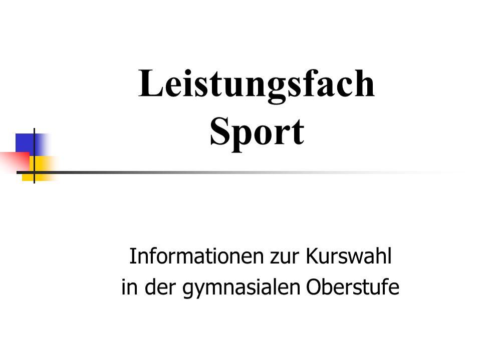 Leistungsfach Sport Informationen zur Kurswahl in der gymnasialen Oberstufe