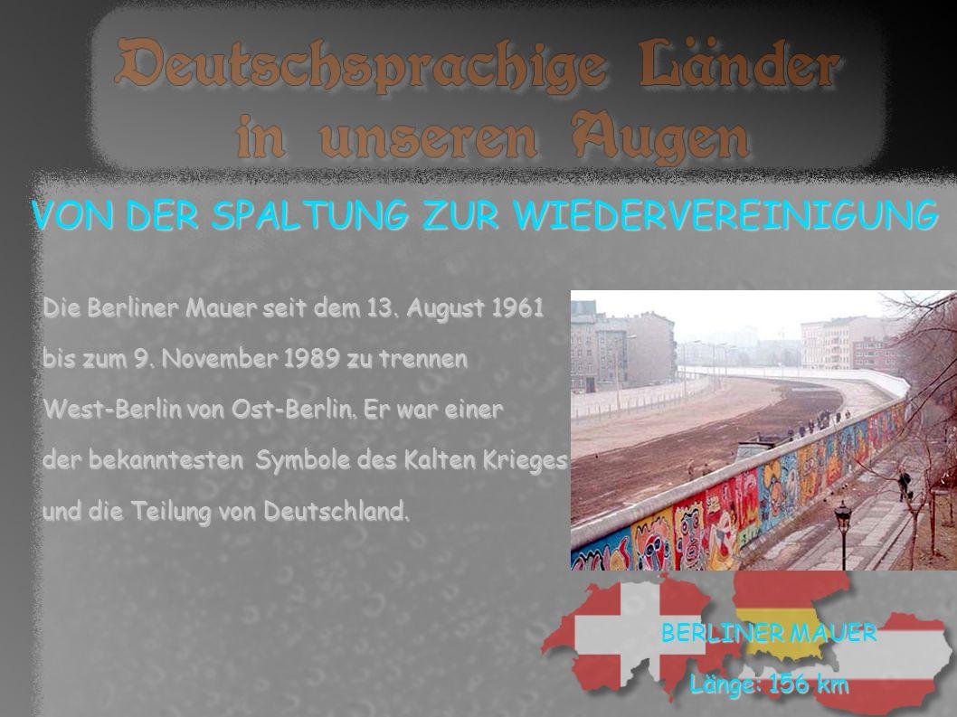 VON DER SPALTUNG ZUR WIEDERVEREINIGUNG Die Berliner Mauer seit dem 13.