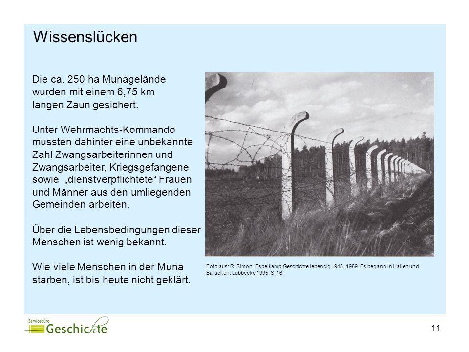 11 Wissenslücken Foto aus: R. Simon. Espelkamp.Geschichte lebendig 1945 -1959. Es begann in Hallen und Baracken. Lübbecke 1995, S. 16. Die ca. 250 ha