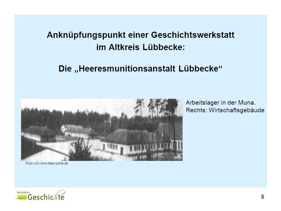 9 Anknüpfungspunkt einer Geschichtswerkstatt im Altkreis Lübbecke: Die Heeresmunitionsanstalt Lübbecke Arbeitslager in der Muna. Rechts: Wirtschaftsge