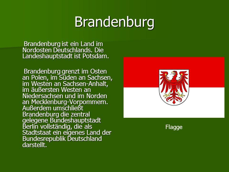 Brandenburg Brandenburg ist ein Land im Nordosten Deutschlands. Die Landeshauptstadt ist Potsdam. Brandenburg ist ein Land im Nordosten Deutschlands.