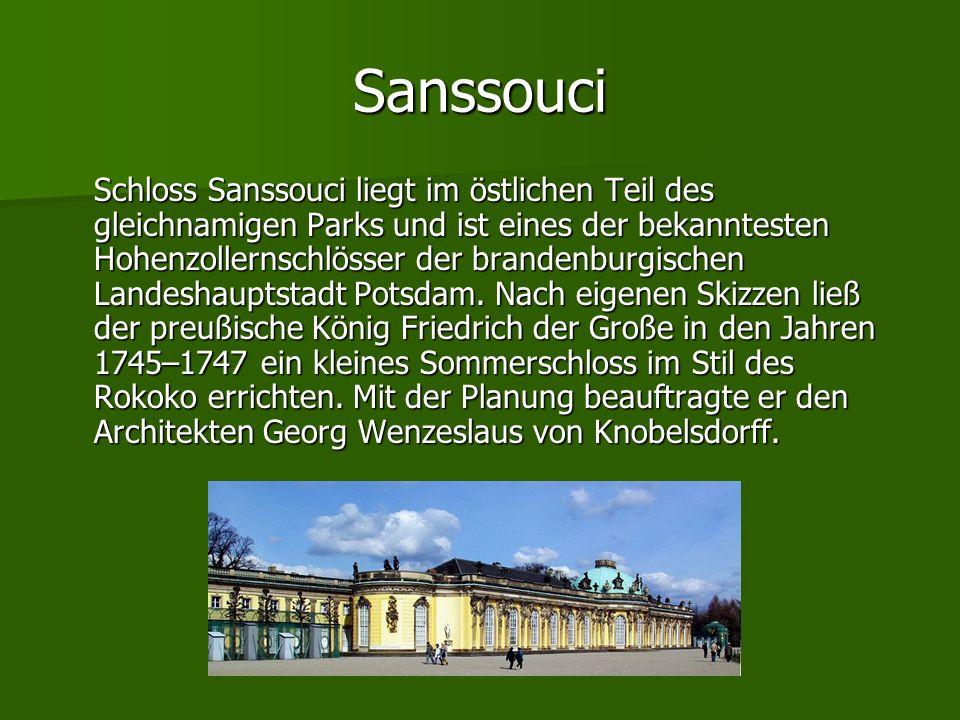 Sanssouci Schloss Sanssouci liegt im östlichen Teil des gleichnamigen Parks und ist eines der bekanntesten Hohenzollernschlösser der brandenburgischen